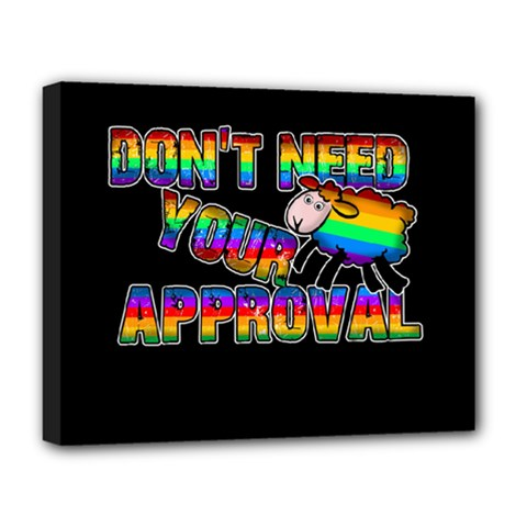 Dont Need Your Approval Deluxe Canvas 20  X 16   by Valentinaart
