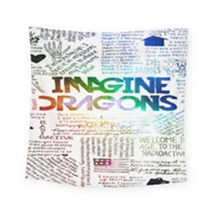 Imagine Dragons Quotes Square Tapestry (small) by BangZart