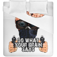 Do What Your Brain Says Duvet Cover Double Side (king Size) by Valentinaart