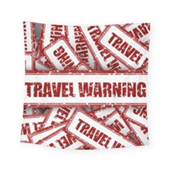 Travel Warning Shield Stamp Square Tapestry (small) by Nexatart