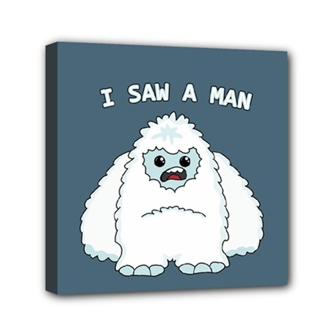 Yeti   I Saw A Man Mini Canvas 6  X 6  by Valentinaart