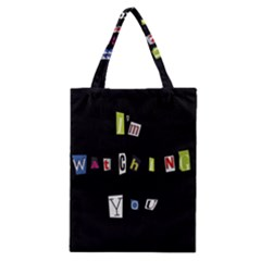 I Am Watching You Classic Tote Bag by Valentinaart