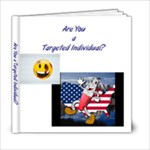 Targeted Individual - 6x6 Photo Book (20 pages)