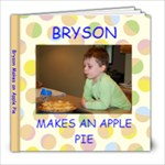 BOOK:  BRYSON makes apple pie - 8x8 Photo Book (20 pages)