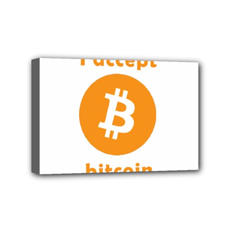 I Accept Bitcoin Mini Canvas 6  X 4  by Valentinaart