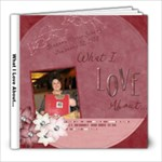 What I Love About... - 8x8 Photo Book (20 pages)
