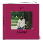 MY GRAMPA  - 8x8 Photo Book (20 pages)