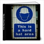 This Is A Hard Hat Area Book - 8x8 Photo Book (20 pages)