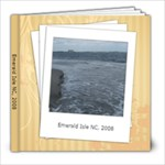 Emerald Isle NC 2008 - 8x8 Photo Book (20 pages)