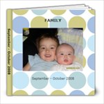 Family - September - October 2008 - 8x8 Photo Book (30 pages)