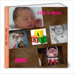 ELLA   S FIRST ABC - 8x8 Photo Book (20 pages)