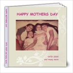 mothers day.... - 8x8 Photo Book (39 pages)