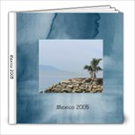 mexico 2005 - 8x8 Photo Book (20 pages)