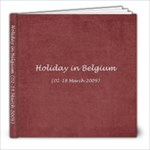 Holiday in Belgium (02-18 March 2009) - 8x8 Photo Book (20 pages)