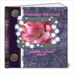 Through the Years - 8x8 Photo Book (20 pages)