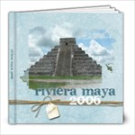 Riviera Maya 2006 - 8x8 Photo Book (39 pages)