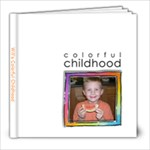 Will s Colorful Childhood - 8x8 Photo Book (20 pages)