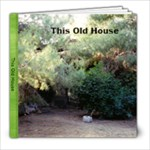 this old house - 8x8 Photo Book (20 pages)
