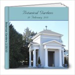 Botanical Gardens 2/20/10 - 8x8 Photo Book (20 pages)