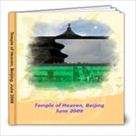 Temple of Heaven, Beijing, June 2009 - 8x8 Photo Book (20 pages)