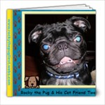 Rocky the Pug and His Cat Friend Two blue cover - 8x8 Photo Book (20 pages)
