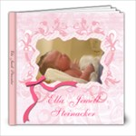 Ella Jewell Steinacker - Newborn - 8x8 Photo Book (30 pages)