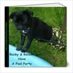 Edited by Joanie Rocky & Raisins Have A Pool Party May 2010 20 Pages - 8x8 Photo Book (20 pages)