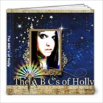 ABC s of Holly - 8x8 Photo Book (30 pages)