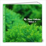 My Flower Collection - Volume 3 - 8x8 Photo Book (20 pages)