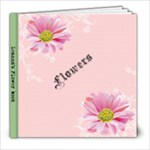 Leanna s Flower Book - 8x8 Photo Book (30 pages)