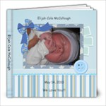 Baby Elijah - 8x8 Photo Book (20 pages)