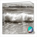 Mississippi River 2010 - 8x8 Photo Book (20 pages)