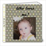 Who loves me? Buchanan s - 8x8 Photo Book (20 pages)