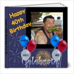 Lupe s 40th birthday - 8x8 Photo Book (39 pages)