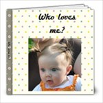 Who loves me? Bingham - 8x8 Photo Book (20 pages)