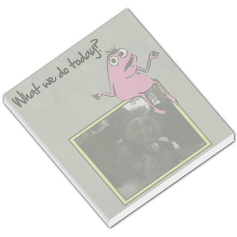 What We Do Today?    Memopad By Carmensita   Small Memo Pads   593h7qsg24wn   Www Artscow Com