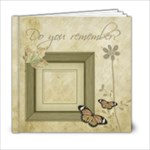 Do you remember? - 6x6 Photo Book (20 pages)