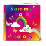 Sammy s Book Of Colors - 6x6 Photo Book (20 pages)