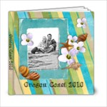 Oregon 2010 - 6x6 Photo Book (20 pages)