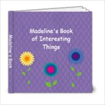 Madeline s Book of Interesting Things - 6x6 Photo Book (20 pages)