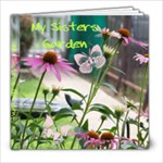 My Sisters Garden - 8x8 Photo Book (30 pages)