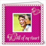All of My Heart 12 x 12 Love Book - 12x12 Photo Book (20 pages)