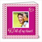 All of My Heart 8 x 8 Love Book - 8x8 Photo Book (20 pages)