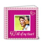 All of My Heart  deluxe 6 x 6 Love Book - 6x6 Deluxe Photo Book (20 pages)