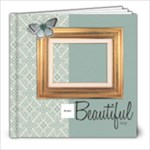 Beautiful You 8x8 Book - 8x8 Photo Book (20 pages)