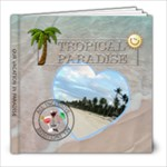 Tropical Paradise Vacation 8x8 Photo Book (30 Pages)
