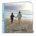 Cancun ~ 2010 - 8x8 Photo Book (20 pages)