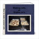 rolls at Grama Jo s  - 6x6 Photo Book (20 pages)