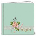 12x12 A Mother s Love - 12x12 Photo Book (20 pages)