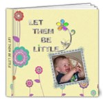Let Them Be Little 8x8 Deluxe Photo Book - 8x8 Deluxe Photo Book (20 pages)